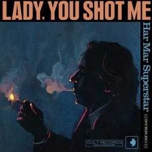 Har-Mar-Superstar-Lad-You-Shot-Me